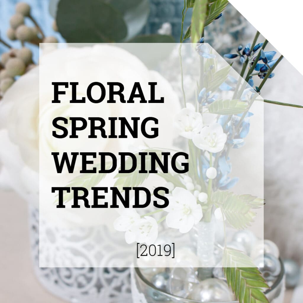 Spring Wedding Flower Trend 2019